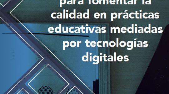 Recomendaciones para fomentar la calidad en prácticas educativas mediadas por tecnologías digitales